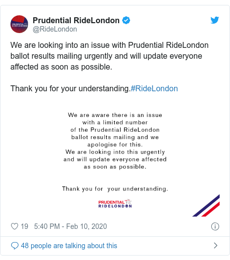 Twitter post by @RideLondon: We are looking into an issue with Prudential RideLondon ballot results mailing urgently and will update everyone affected as soon as possible. Thank you for your understanding.#RideLondon